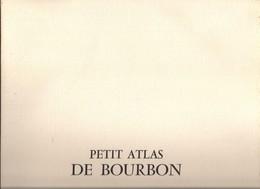 REUNION  PETIT    ATLAS DE BOURBON..1962.. 27 CARTES - Books, Magazines, Comics