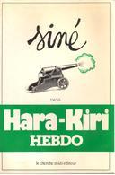 Siné Dans Hara-Kiri Hebdo - Le Cherche Midi - 1984 - Books, Magazines, Comics