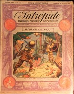 L' INTRÉPIDE - Lot De 205 Numéros De 1912 à 1917 . - Bücher, Zeitschriften, Comics
