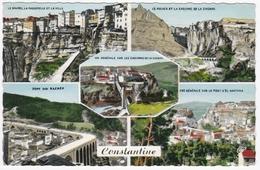 CONSTANTINE - Multivues (Rhumel, Pont Sidi Rachid, Casernes De La Casbah, Pont D'El Kantara...) - Constantine