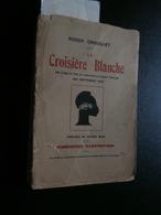 Roger Crouquet : La Croisière Blanche (1928) Afrique, Congo, F.N., Timgad, Saxon - Books, Magazines, Comics