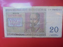 BELGIQUE 20 FRANCS 1956 CIRCULER - [ 6] Trésorerie