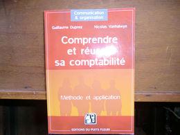 Livre - Comprendre Et Réussir Sa Comptabilité - 2006 -méthode Et Application - Comptabilité/Gestion