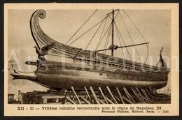 Postcard / CPA / Fernand Nathan / Unused / Trirême Romaine Reconstruite Sous Le Règne De Napoléon III / XII-21 / 1121 - Histoire