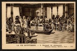 Postcard / CPA / Fernand Nathan / Unused / La Vie Egyptienne / Banquet De Cérémonie / 2 / 2032 - Histoire