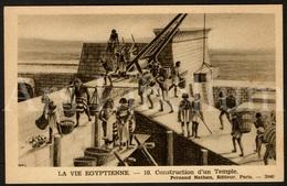 Postcard / CPA / Fernand Nathan / Unused / La Vie Egyptienne / Construction D'un Temple / 10 / 2040 - Histoire