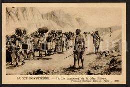 Postcard / CPA / Fernand Nathan / Unused / La Vie Egyptienne / La Caravane De La Mer Rouge / 11 / 2041 - Histoire