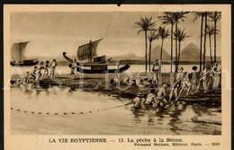 Postcard / CPA / Fernand Nathan / Unused / La Vie Egyptienne / La Pêche à La Senne / 13 / 2043 - Histoire