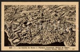 Postcard / CPA / Fernand Nathan / Unused / Le Centre De Rome à L'Epoque Impériale / Relief De Bigot / XII-1 / 1101 - Histoire