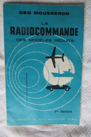 La Radiocommande Des Modèles Réduits Geo Mousseron 1958 - Model Making