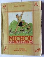 Scoutisme - MICHOU DES GAZELLES - Livre De André GARBIT - Editions Scouts De France - Illustrations De Pierre Joubert - Scouting