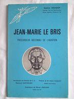Jean - Marie Le Bris, Précurseur Méconnu De L'aviation De Gaston Decoop - Avion