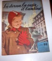 Rivista Moda - La Donna La Casa Il Bambino N. 11 - 1952 Tavole Allegate - Libri, Riviste, Fumetti