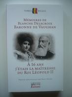 MEMOIRES DE BLANCHE DELACROIX, BARONNE DE VAUGHAN - Biographie