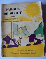 SCOUTISME - PAROLE DE SCOUT - Livre De A. HUBLET S.J. - Illustrations De P. ICKX - Editions DESCLEE DE BROUWER - Scouting