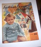 Rivista Moda - La Donna La Casa Il Bambino N. 10 - 1953 Tavole Annesse Cartamode - Libri, Riviste, Fumetti