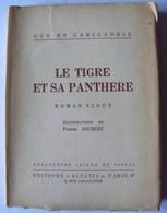 SCOUTISME - LE TIGRE ET SA PANTHERE - Roman Scout De LARIGAUDIE - Editions ALSATIA - Collection Signe De Piste - Scouting