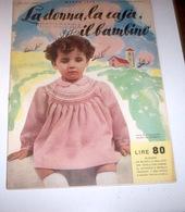 Rivista Moda - La Donna La Casa Il Bambino N. 3 - 1956 Tavole Annesse Cartamode - Libri, Riviste, Fumetti