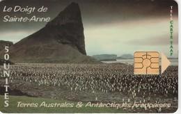Télécarte TAAF FSAT - Doigt De Ste-Anne Et Manchots Royaux ... Pingouin Penguin Pinguin ... - TAAF - Franse Zuidpoolgewesten