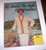 Rivista Moda - La Donna La Casa Il Bambino N. 3 - 1958 - Libri, Riviste, Fumetti