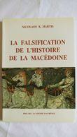 La Falsification De L'histoire De La Macédoine Par Nicolaos K. Martis - Storia