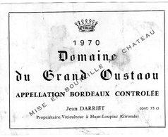 Etiquette (11,9X9,2)  Domaine Du GRAND OUSTAOU  1970  Bordeaux  Jean Darriet  Propriétaire à Haut-Loupiac 33 - Bordeaux