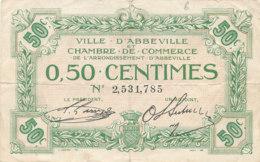 BILLET CHAMBRE DE COMMERCE - D'ABBEVILLE  0,50 CENITIMES - Chamber Of Commerce
