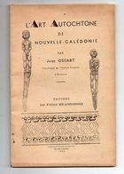 Nouvelle Calédonie : Jean Guiart : L:'art Autochtone En Nouvelle Calédonie  1953  En L'état Voir Descriptif(PPP10686) - Voyages