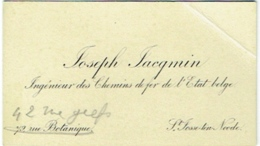 Carte Visite. Jacqmin, Ingénieur Des Chemins De Fer De L'Etat Belge. St.Josse Ten Noode. - Cartes De Visite