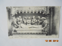 Amboise. L'Eglise Saint Denis. La Mise En Tombeau. Oeuvre Presumee De Leonardo Da Vinci. LL 73 (1915) - Amboise