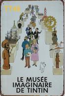 Kuifje/Tintin  Le Musée Imaginaire (TT49) Metalen Plaat/plaque De Métal/tin Sign 30 X 20 Cm - Advertising (Porcelain) Signs