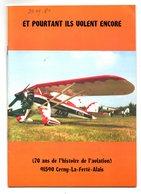 70 ANS DE L'HISTOIRE DE L'AVIATION - 91 CERNY LA FERTE ALAIS - ET POURTANT ILS VOLENT ENCORE - AeroAirplanes