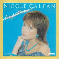Disque Vinyle 45 Tours : NICOLE CALFAN : Impatience..Scan B  : Voir 2 Scans - Vinyl-Schallplatten