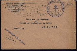 """FR -1944 """"Forces Françaises De L'Intérieur Du Calvados"""" Enveloppe En F.M. De Caen Pour Le Comité De Libération Du Havre. - Guerre De 1939-45"""