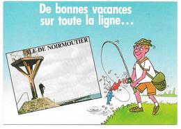 85 - ILE DE NOIRMOUTIER - De Bonnes Vacances Sur Toute La Ligne - Ed. Combier - Pêcheur à La Ligne Illustration - Ile De Noirmoutier