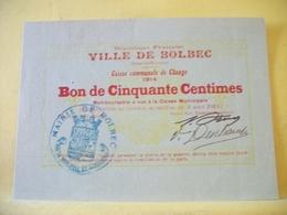 A 2205 RARE - 76 VILLE DE BOLBEC BON DE CINQUANTE CENTIMES 4 AOUT 1914 - Buoni & Necessità