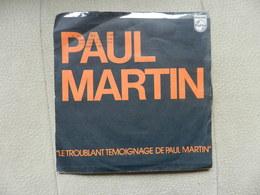 D4629 Disque Vinyle 45 Trs LA TROUBLANT TEMOIGNAGE DE PAUL MARTIN - Disco, Pop