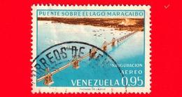 VENEZUELA - Usato - 1963 - Inaugurazione Del Ponte Sul Lago Di Maracaibo - 0.95 - P. Aerea - Venezuela