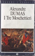 ALEXANDRE DUMAS - I Tre Moschettieri. - Classici