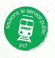 Autocollant , Politique , Chemin De Fer,  Sauvons Le Service Public ,  SNCF ,  PCF , Parti Communiste Français - Autocollants