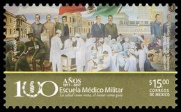 2017 MÉXICO  Centenario De La Creacion De La Escuela Médico Militar MNH Military Medical School HEALTH - Mexico