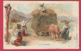 Carte Postale : Fenaisons  ... A La Ferme - 1907 ( Voir Verso, Carte En Relief ) - Paysans