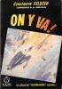 ON Y VA RECIT GUERRE AERIENNE 1944 AVIATION PILOTE FFL NORMANDIE NIEMEN FAFL  FRANCE RUSSIE DE GAULLE STALINE - 1939-45
