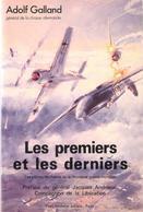 LES PREMIERS ET LES DERNIERS PAR GENERAL CHASSE ALLEMANDE A. GALLAND LUFTWAFFE - 1939-45
