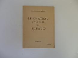 """Fascicule 30 P. Et 16 Planches Sur """"Le Château Et Le Parc De Sceaux"""" De Françoise De Catheu. - Histoire"""