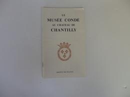 """Fascicule 50 P. Sur """"Le Musée Condé Au Château De Chantilly"""". - Histoire"""