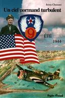 UN CIEL NORMAND TURBULENT ETE 1944 LIBERATION 9e USAAF AVIATION AMERICAINE PILOTE - 1939-45