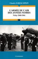 ARMEE DE L AIR DES ANNEES NOIRES VICHY 1940 1944 AVIATION FRANCAISE GUERRE - 1939-45