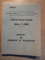 SNCF Conduite Et Entretien Locotracteurs Serie Y 6200 1975 Chemin De Fer Train Cheminot - Railway & Tramway