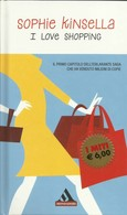 SOPHIE KINSELLA - I Love Shopping. - Novelle, Racconti
